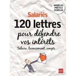 Salariés - 120 lettres pour défendre vos intérêts