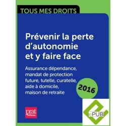 Prévenir la perte d'autonomie et y faire face : assurance dépendance, mandat de protection future, tutelle, curatelle - Ebook