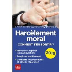 Harcèlement moral - Comment s'en sortir ? - 2016