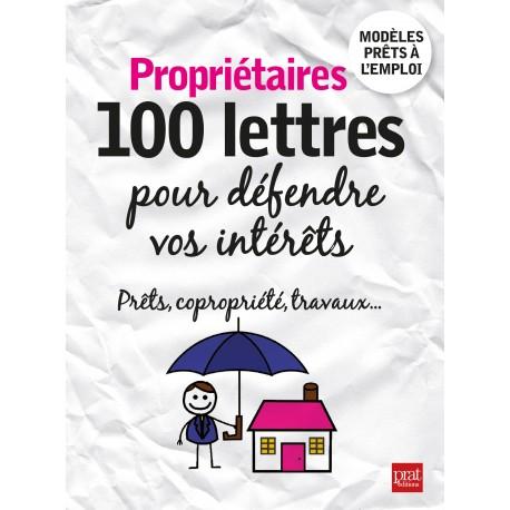Propriétaires - 100 lettres pour défendre vos intérêts
