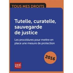 Tutelle, curatelle, sauvegarde de justice : les procédures pour mettre en place une mesure de protection - Ebook