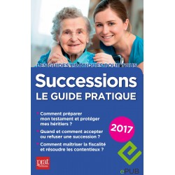 Successions - le guide pratique - 2017 - Ebook