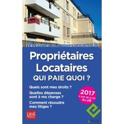 Propriétaires - locataires : qui paie quoi ? - 2017 - Ebook