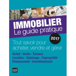Immobilier - Le guide pratique - 2017