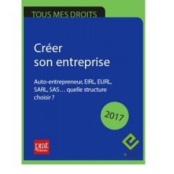 Créer son entreprise : auto-entrepreneur, EIRL, EURL, SARL, SAS… quelle structure choisir ? - Ebook