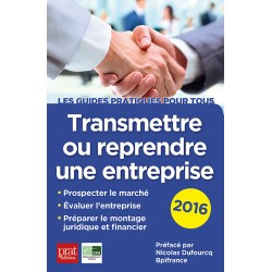 Transmettre ou reprendre une entreprise (Ed. 2016)
