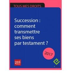Succession : comment transmettre ses biens par testament ? - Ebook