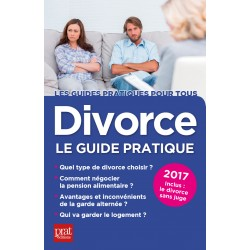 Divorce - Le guide pratique - 2017
