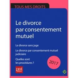 Divorce par consentement mutuel. Le divorce sans juge.  Quelles sont les procédures ? - Epub 2017