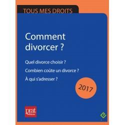 Comment divorcer ? Quel divorce choisir ? Combien coûte un divorce ? À qui s'adresser ? - Ebook