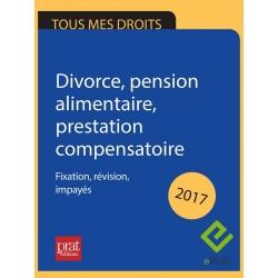Divorce, pension alimentaire, prestation compensatoire : fixation, révision, impayés - Epub 2017