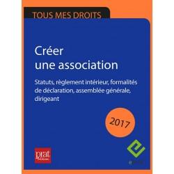 Créer une association : statuts, règlement intérieur, formalités de déclaration, assemblée générale, dirigeant - Epub 2017