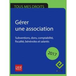 Gérer une association : subventions, dons, comptabilité, fiscalité, bénévoles et salariés - Epub