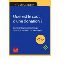 Donation : quel est le coût d'une donation - Comment calculer les frais de notaire et les droits de mutation ? - Epub 2017