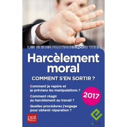 Harcèlement moral - Comment s'en sortir ? - 2017 - Ebook