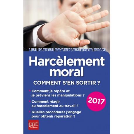 Harcèlement moral - Comment s'en sortir ? - 2017