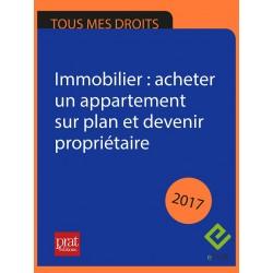 Immobilier : acheter un appartement sur plan et devenir propriétaire 2017- Epub
