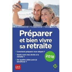 Préparer et bien vivre sa retraite - 2018 - Ebook