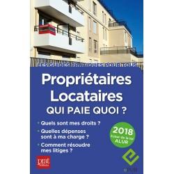 Propriétaires - locataires : qui paie quoi ? - 2018 Ebook