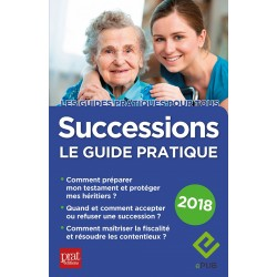 Successions - le guide pratique - 2018 - Ebook