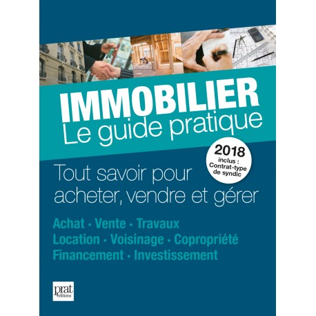 Immobilier - Le guide pratique - 2018