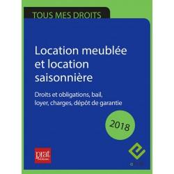 Location meublée et location saisonnière : droits et obligations, bail, loyer, charges, dépôt de garantie - 2018 Epub