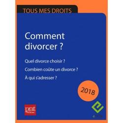 Comment divorcer ? Quel divorce choisir ? Combien coûte un divorce ? À qui s'adresser ? - Epub 2018