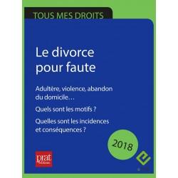 Le divorce pour faute. Adultère, violence, abandon du domicile… Quels sont les motifs ?  - Epub 2018