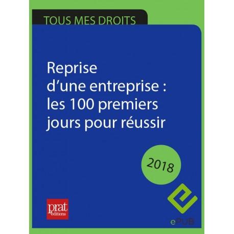 Reprise d'une entreprise : les 100 premiers jours pour réussir - Epub 2018