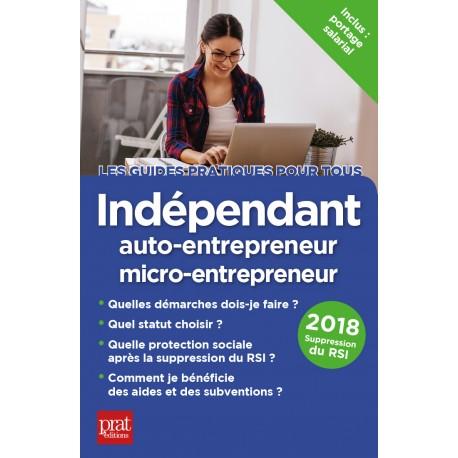 Indépendant, auto-entrepreneur, EIRL - le guide pratique - 2018