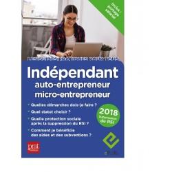 Indépendant, auto-entrepreneur, EIRL - le guide pratique - 2018 - Ebook