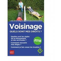 Voisinage, quels sont mes droits ? - 2018 - Ebook