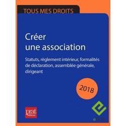Créer une association : statuts, règlement intérieur, formalités de déclaration, assemblée générale, dirigeant - Epub 2018