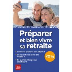 Préparer et bien vivre sa retraite - 2019