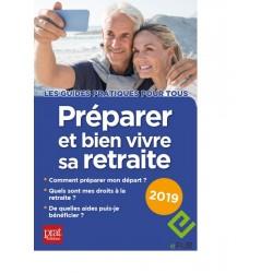 Préparer et bien vivre sa retraite - 2019 - Ebook