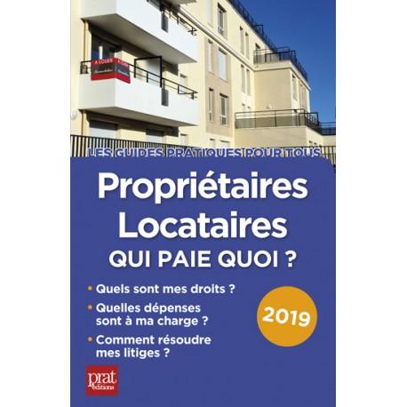Propriétaires - locataires : qui paie quoi ? 2019