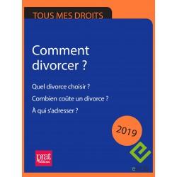 Comment divorcer ? Quel divorce choisir ? Combien coûte un divorce ? À qui s'adresser ? 2019 - EPUB