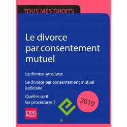 Divorce par consentement mutuel. Le divorce sans juge.  Quelles sont les procédures ? 2019 - EPUB