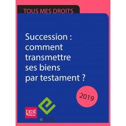 Succession : comment transmettre ses biens par testament ? 2019 - EPUB