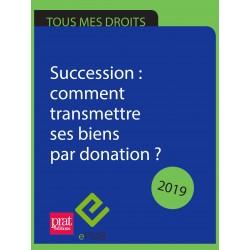 Succession : comment transmettre ses biens par donation ? 2019 - EPUB
