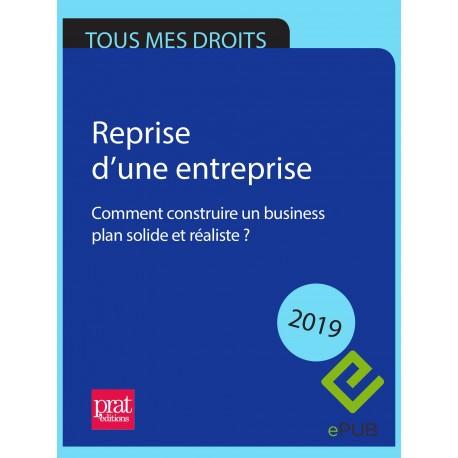 Reprise d'une entreprise : comment construire un business plan solide et réaliste ? 2019 - EPUB