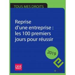 Reprise d'une entreprise : les 100 premiers jours pour réussir 2019 - EPUB