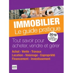 Immobilier - Le guide pratique 2019