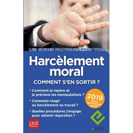 Harcèlement moral - Comment s'en sortir ? 2019 - EPUB