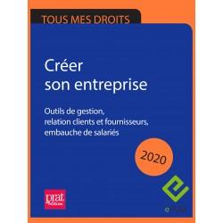 Créer son entreprise : outils de gestion, relation clients et fournisseurs, embauche de salariés 2020 - EPUB