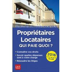 Propriétaires - locataires : qui paie quoi ? - 2016