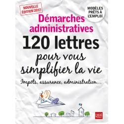 Démarches administratives - 120 lettres pour vous simplifier la vie