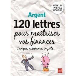 Argent - 120 lettres pour maîtriser vos finances