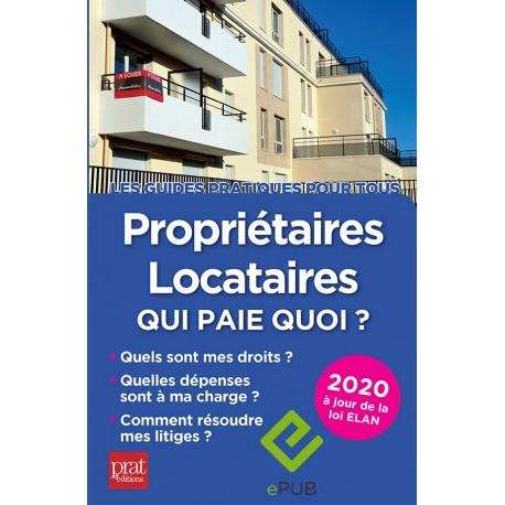 Propriétaires - locataires : qui paie quoi ? 2020 - EPUB