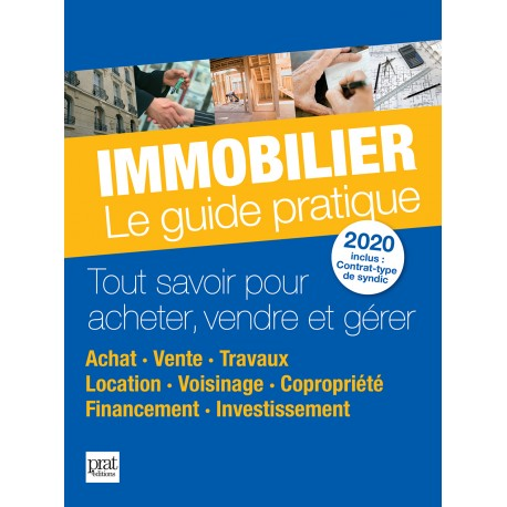 Immobilier - Le guide pratique 2020